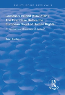 Lawless v Ireland (1957-1961): The First Case Before the European Court of Human Rights : An International Miscarriage of Justice?, Hardback Book