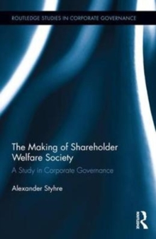 The Making of Shareholder Welfare Society : A Study in Corporate Governance, Hardback Book