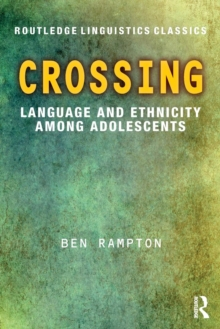 Crossing : Language and Ethnicity among Adolescents, Paperback Book