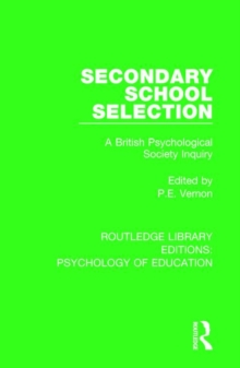 Secondary School Selection : A British Psychological Society Inquiry, Paperback / softback Book
