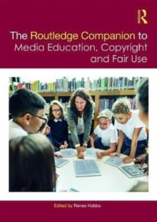 The Routledge Companion to Media Education, Copyright, and Fair Use, Hardback Book