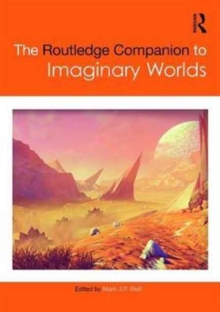 The Routledge Companion to Imaginary Worlds, Hardback Book