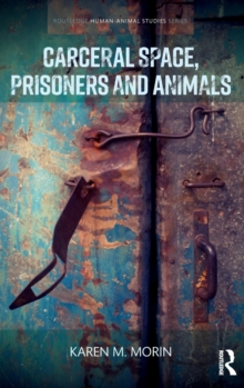 Carceral Space, Prisoners and Animals, Hardback Book