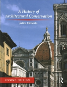 A History of Architectural Conservation, Paperback Book