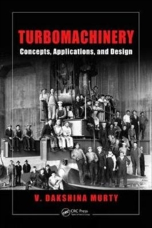 Turbomachinery : Concepts, Applications, and Design, Hardback Book