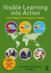 Visible Learning into Action : International Case Studies of Impact, Paperback Book