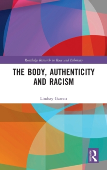 The Body, Authenticity and Racism, Hardback Book