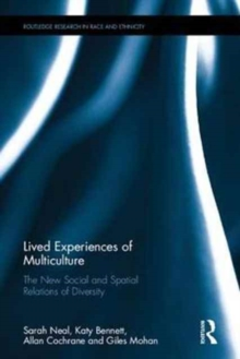 Lived Experiences of Multiculture : The New Social and Spatial Relations of Diversity, Hardback Book