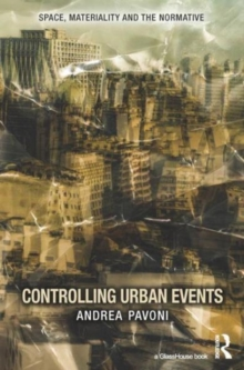 Controlling Urban Events : Law, Ethics and the Material, Hardback Book