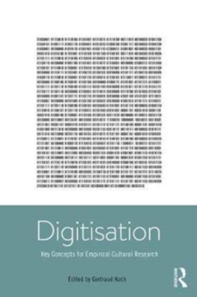 Digitisation : Theories and Concepts for Empirical Cultural Research, Hardback Book