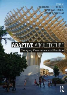 Adaptive Architecture : Changing Parameters and Practice, Paperback Book