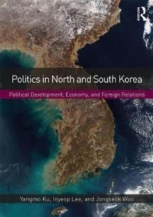 Politics in North and South Korea : Political Development, Economy, and Foreign Relations, Paperback Book