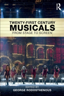 Twenty-First Century Musicals : From Stage to Screen, Paperback Book