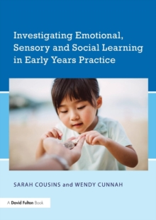 Investigating Emotional, Sensory and Social Learning in Early Years Practice, Paperback Book