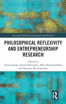 Philosophical Reflexivity and Entrepreneurship Research, Hardback Book