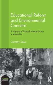 Educational Reform and Environmental Concern : A History of School Nature Study in Australia, Hardback Book