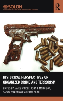 Historical Perspectives on Organized Crime and Terrorism, Hardback Book