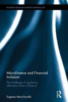 Microfinance and Financial Inclusion : The Challenge of Regulating Alternative Forms of Finance, Hardback Book