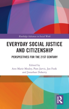 Everyday Social Justice and Citizenship : Perspectives for the 21st Century, Hardback Book