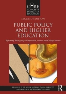 Public Policy and Higher Education : Reframing Strategies for Preparation, Access, and College Success, Paperback Book