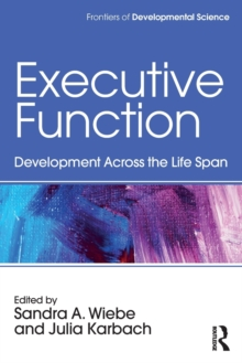 Executive Function : Development Across the Life Span, Paperback Book