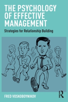 The Psychology of Effective Management : Strategies for Relationship Building, Paperback / softback Book