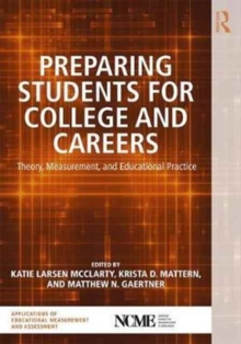 Preparing Students for College and Careers : Theory, Measurement, and Educational Practice, Paperback Book