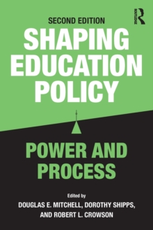Shaping Education Policy : Power and Process, Paperback Book