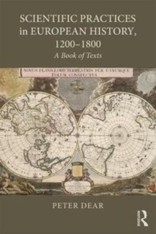 Scientific Practices in European History, 1200-1800 : A Book of Texts, Paperback Book