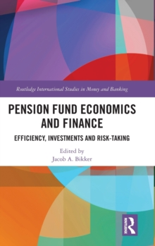 Pension Fund Economics and Finance : Efficiency, Investments and Risk-Taking, Hardback Book
