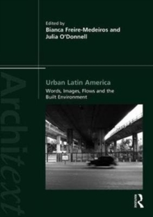 Urban Latin America : Images, Words, Flows and the Built Environment, Paperback / softback Book