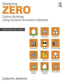 Designing Zero Carbon Buildings Using Dynamic Simulation Methods, Paperback / softback Book