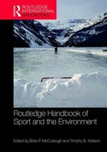 Routledge Handbook of Sport and the Environment, Hardback Book