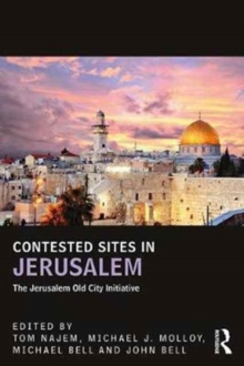 Contested Sites in Jerusalem : The Jerusalem Old City Initiative, Paperback Book