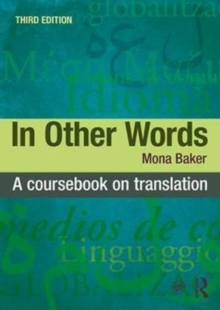 In Other Words : A Coursebook on Translation, Paperback / softback Book