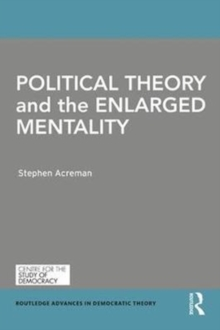 Political Theory and the Enlarged Mentality, Hardback Book