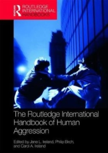 The Routledge International Handbook of Human Aggression : Current Issues and Perspectives, Hardback Book