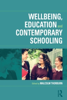 Wellbeing, Education and Contemporary Schooling, Paperback Book
