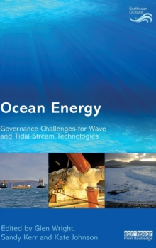 Ocean Energy : Governance Challenges for Wave and Tidal Stream Technologies, Hardback Book