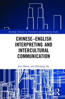 Chinese-English Interpreting and Intercultural Communication, Hardback Book