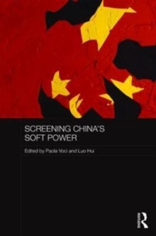 Screening China's Soft Power, Hardback Book