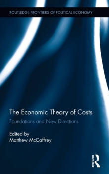 The Economic Theory of Costs : Foundations and New Directions, Hardback Book