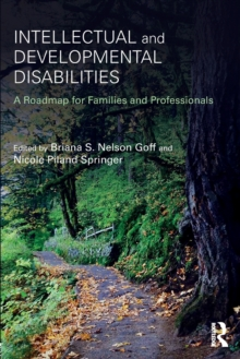 Intellectual and Developmental Disabilities : A Roadmap for Families and Professionals, Paperback Book