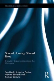 Shared Housing, Shared Lives : Everyday Experiences Across the Lifecourse, Hardback Book