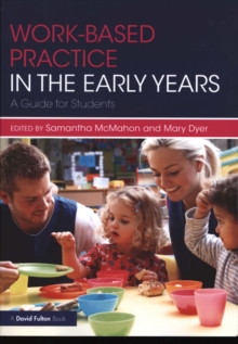 Work-based Practice in the Early Years : A Guide for Students, Paperback Book