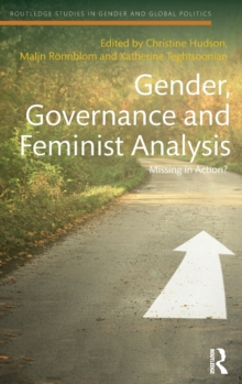 Gender, Governance and Feminist Analysis : Missing in Action?, Hardback Book