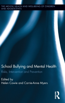School Bullying and Mental Health : Risks, intervention and prevention, Hardback Book
