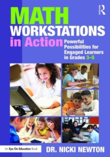Math Workstations in Action : Powerful Possibilities for Engaged Learning in Grades 3-5, Paperback Book
