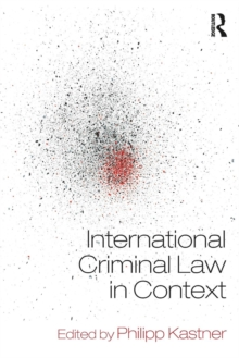 International Criminal Law in Context, Paperback Book