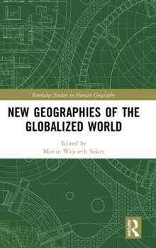 New Geographies of the Globalized World, Hardback Book